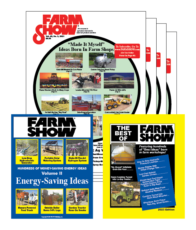 Quickly & Easily Subscribe to FARM SHOW Magazine - FULL of Farming News, Ag reviews, Farm Shop Inventions, DIY Projects, Farm Hacks, Farming Tips