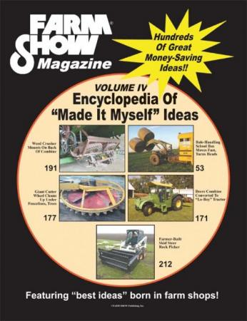 Farm Show Magazine's Encyclopedia of Made It Myself Ideas, Volume IV