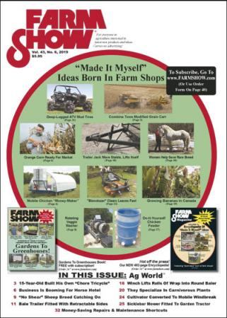 FARM SHOW Magazine - For Everyone in Agriculture Interested in the Latest Farming, Ranching & Agriculture News, Farm Shop Inventions, Time-Saving Tips & Tricks, Money-saving Hacks & the Best Farm Shop Inventions, DIY Farm Projects, Barn Hacks, Boost your farm income, time-saving tips, farm and Ag equipment reviews